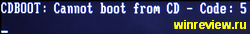 CDBOOT: Cannot boot from CD – Code: 5